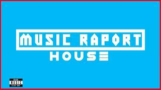 Music Raport - NEW HOUSE MUSIC #4 [ 25 MP3 DOWNLOAD ]