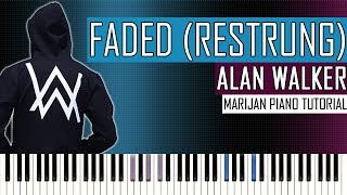 How To Play: Alan Walker - Faded (Restrung) | Piano Tutorial + Sheets