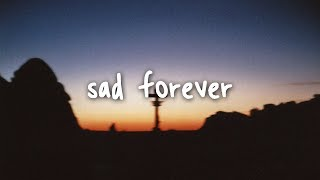 Lauv   Sad Forever  Lyrics