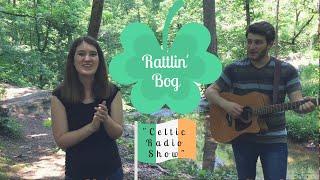 RATTLIN' BOG (Irish Folk Song) - A.M. RADIO SHOW