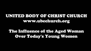The Influence of the Aged Women Over Today's Young Women (Titus 2:3-5)