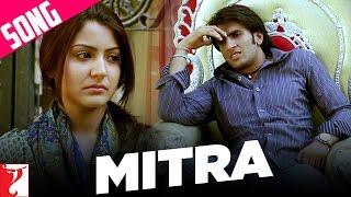 Mitra Song | Band Baaja Baaraat | Ranveer Singh | Anushka Sharma | Amitabh | Salim