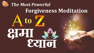9- A To Z Kshama Dhyan