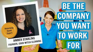 Be the Company House Cleaners Want to Work For - Amber Starling