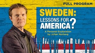 Sweden: Lessons for America? - Full Video