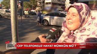Cep Telefonsuz Hayat Mümkün Mü? - Seyyar Kamera