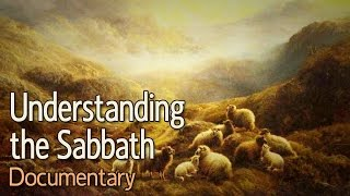 Understanding the Sabbath: A Documentary