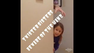 Twister Sisters - Beware of the Hand