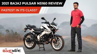2021 Bajaj Pulsar NS160 BS6 Review | Is It The Fastest 160cc Bike | BikeWale