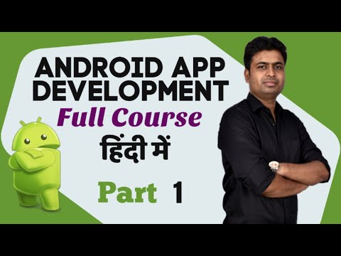 Part 1  (Class 1-60)  - Android App Development Complete Course In Hindi | Using Android Studio
