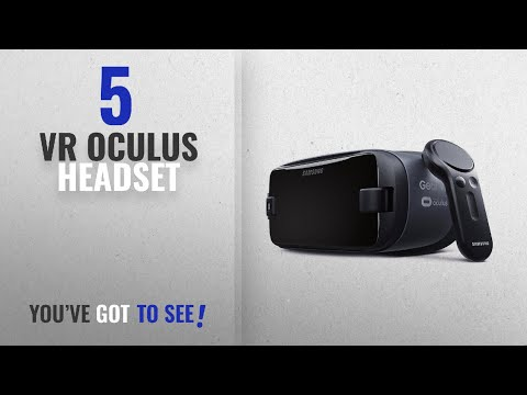 Top 5 VR Oculus Headset [2018 Best Sellers]: Samsung Gear VR w/Controller (2017) - Latest Edition -