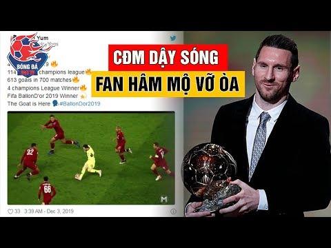 Messi Giành Quả Bóng Vàng 2019 Cộng Đồng Mạng DẬY SÓNG Fan Hâm Mộ VỠ ÒA Trong Sung Sướng
