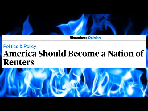 """, title : '""""America Should Become a Nation of Renters"""" 