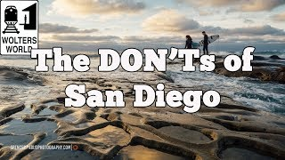 Visit San Diego   The DON'Ts Of Visiting San Diego, California