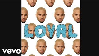 Chris Brown - Loyal (West Coast Version) (Official Audio) ft. Lil Wayne, Too $hort