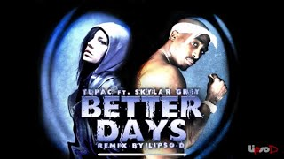 Tupac feat Skylar Grey - Better Days/Words Remix | HD | Produced by KHAOS (Formerly Lipso-D)
