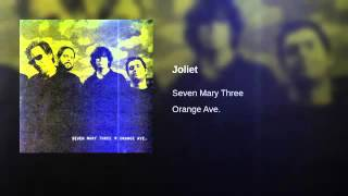 Seven Mary Three - Joliet