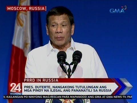 24 Oras: Pres. Duterte, nangakong tutulungan ang mga Pinoy na ilegal ang pananatili sa Russia