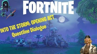 Fortnite | Into the Storm: Opening Act | Questline Dialogue