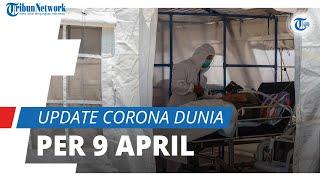 Update Corona Dunia 9 April 2021: Total 134,4 Juta Terinfeksi Covid-19, Kasus Aktif Ada 23,3 Juta