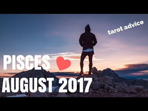 PISCES Monthly Tarot Reading for August 2017 | Magnetic Tarot