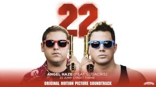 Angel Haze Feat  Ludacris   22 Jump Street Theme From the Motion Picture Official Audio