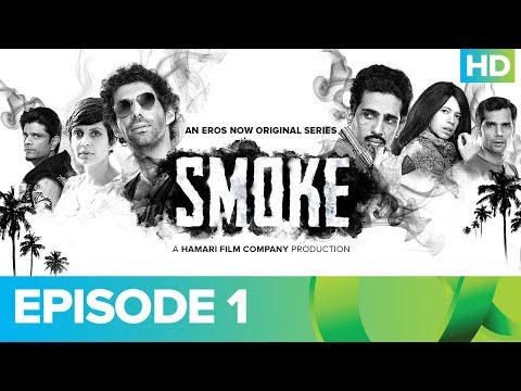 Download SMOKE Episode 1 | An Eros Now Original Series | Watch All Episodes On Eros Now HD Video
