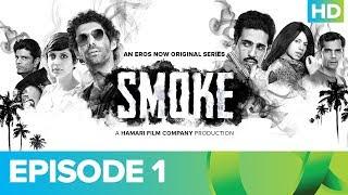 SMOKE Episode 1   An Eros Now Original Series   Watch All Episodes On Eros Now
