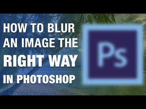 How to blur an image the RIGHT WAY in Adobe Photoshop cc 2019