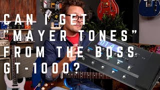 The Can I get John Mayer Tones from the BOSS GT-1000 Challenge..