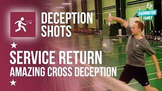 Deception Cross Service Return , Badminton