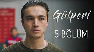 Gülperi   5.Bölüm