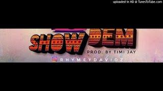 Rhymey Davidz X Emmy Jhay   Show Dem