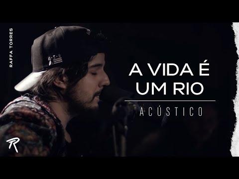 Raffa Torres - A Vida é Um Rio - (Acústico)