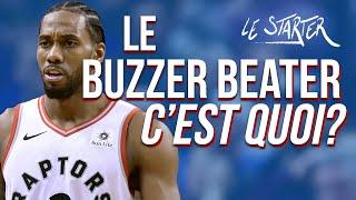 LE BUZZER BEATER, C'EST QUOI ? LE STARTER #11 - L'HISTOIRE DU BUZZER BEATER