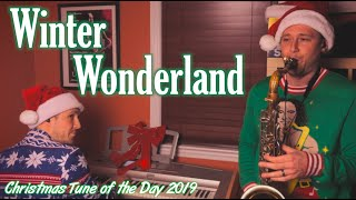 Winter Wonderland featuring...MYSELF? | Christmas Tune of the Day 2019 Day 23
