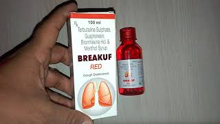 BREAKUF RED Cough Expectorant Uses Composition Side Effect Precaution & Review