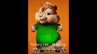 Tommy Lee  Sparta  Blessings ( Chipmunk Version)