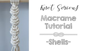 Macrame Tutorial No. 29 | Shells | HOW TO MACRAME By Knot Serious Studio