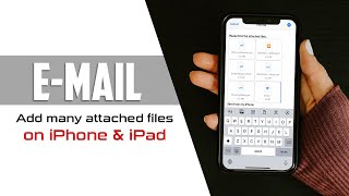 Attach many files to Gmail on iPhone and iPad | 2020 Tips