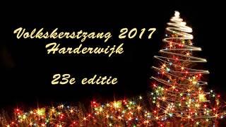 Volkskerstzang Harderwijk 2017 - Compilatie - 60min