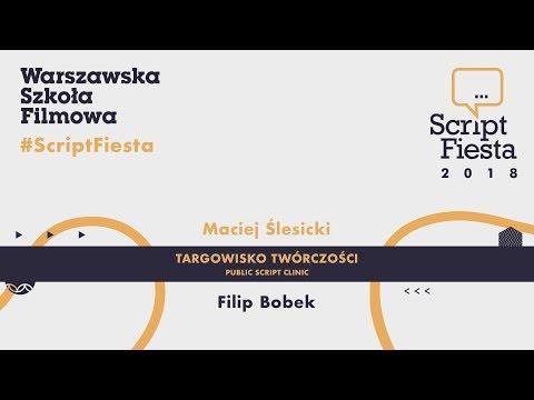Targowisko twórczości cz. 1 - Filip Bobek  | Script Fiesta 2018