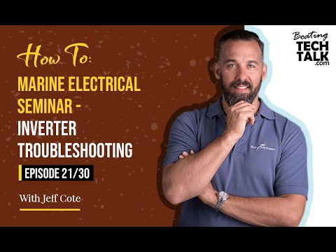 How To: Marine Electrical Seminar - Inverter Troubleshooting - Episode 20