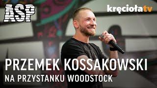 Retransmisja spotkania ASP - Przemek Kossakowski #Woodstock2017 | Kholo.pk