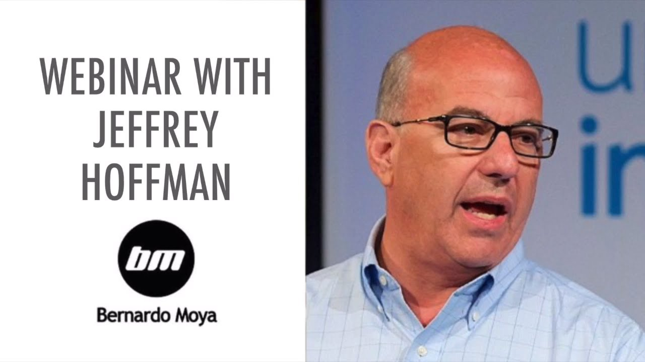 Webinar with Jeff Hoffman and Bernado Moya