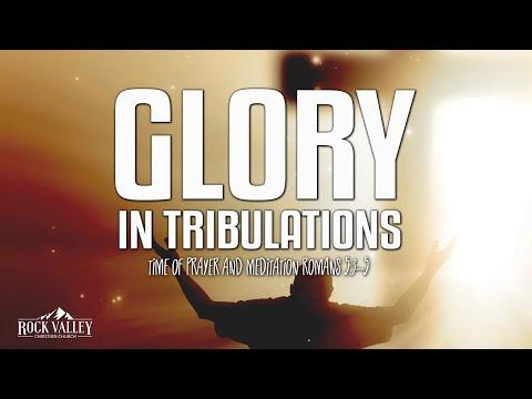 Glory in Tribulations | Romans 5:3-4 | Prayer Video