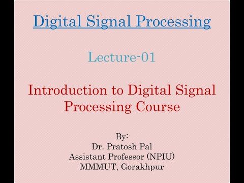 DSP Lecture-01: Introduction to Digital Signal Processing Course