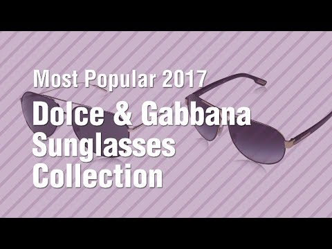 Dolce & Gabbana Sunglasses Collection // Most Popular 2017