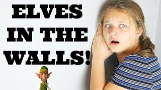 Elves In The Walls!!