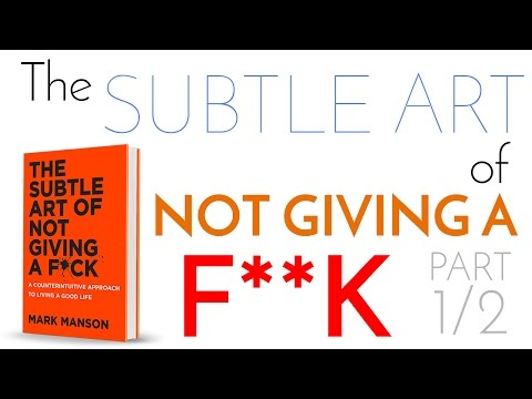 The Subtle Art of Not Giving a F**k – Summary and Application [Part 1/2]